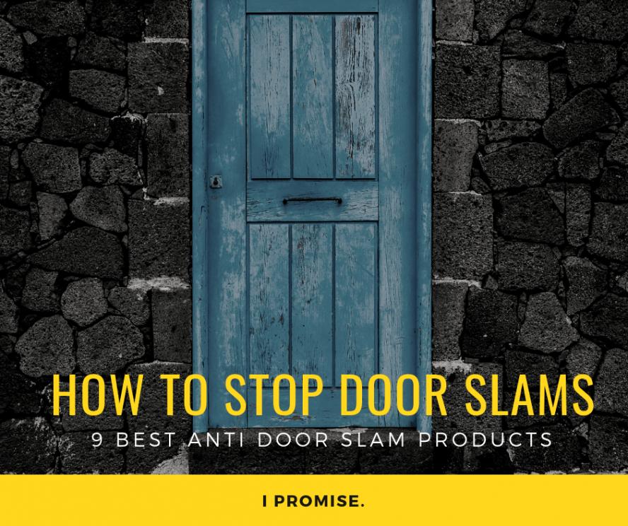 How to Stop a Door From Slamming Shut - 9 Best Anti Door