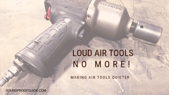 Air Tool Soundproofing